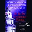 My Big Fat Supernatural Wedding (Unabridged) MP3 Audiobook