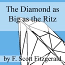 The Diamond as Big as the Ritz (Unabridged) MP3 Audiobook