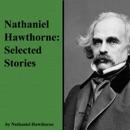 Nathaniel Hawthorne: Selected Stories (Unabridged) MP3 Audiobook
