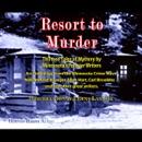 Resort to Murder: Thirteen Tales of Mystery by Minnesota's Premier Writers (Unabridged) MP3 Audiobook