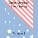 Great American Short Stories: Volume 1 (Unabridged) [Unabridged Fiction] MP3 Audiobook