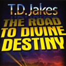 The Road to Divine Destiny (Original Staging Nonfiction) MP3 Audiobook