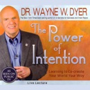 The Power of Intention: Learning to Co-create Your World Your Way: Live Lecture (Original Staging Nonfiction) MP3 Audiobook