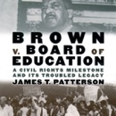 Download Brown v. Board of Education: A Civil Rights Milestone and Its Troubled Legacy: Oxford University Press: Pivotal Moments in US History (Unabridged) MP3