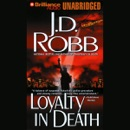 Loyalty in Death: In Death, Book 9 (Unabridged) MP3 Audiobook