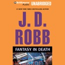 Fantasy in Death: In Death, Book 30 (Unabridged) MP3 Audiobook