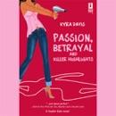 Passion, Betrayal, and Killer Highlights (Unabridged) MP3 Audiobook