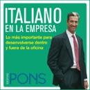 Italiano en la empresa [Italian in the Office]: Lo más importante para desenvolverse dentro y fuera de la oficina (Unabridged) descarga de libros electrónicos