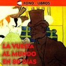 La Vuelta al Mundo en 80 Dias [Around the World in 80 Days] MP3 Audiobook