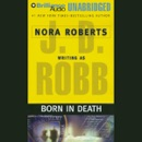 Born in Death: In Death, Book 23 (Unabridged) MP3 Audiobook
