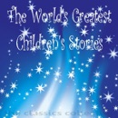 The World's Greatest Children's Stories (Unabridged) [Unabridged Fiction] MP3 Audiobook