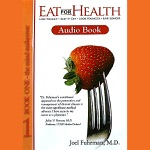 Eat for Health: Lose Weight - Keep It Off - Look Younger - Live Longer (Unabridged Nonfiction)