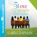 The Five Love Languages of Teenagers (Unabridged) MP3 Audiobook