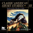 Classic American Short Stories, Volume 3 (Unabridged) MP3 Audiobook