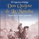 El Ingenioso Hidalgo Don Quijote de la Mancha [The Ingenious Don Quijote of la Mancha] [Abridged Fiction] mp3 descargar