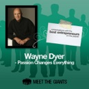 Wayne Dyer - Passion Changes Everything: Conversations with the Best Entrepreneurs on the Planet MP3 Audiobook