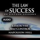 The Law of Success, Lesson VIII: Self Control (Unabridged) mp3 descargar