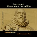 Novela de Rinconete y Cortadillo [The Novel of Rinconete and Cortadillo] (Unabridged) mp3 descargar