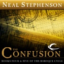 The Confusion: Books Four & Five of The Baroque Cycle (Unabridged) MP3 Audiobook