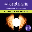 Selected Shorts: A Touch of Magic (Unabridged) MP3 Audiobook
