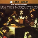 Los Tres Mosqueteros [The Three Musketeers] MP3 Audiobook