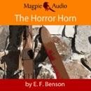 The Horror Horn: An E. F. Benson Ghost Story (Unabridged) MP3 Audiobook