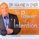 The Power of Intention: Learning to Co-create Your World Your Way: Live Lecture MP3 Audiobook