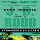 Strangers in Death: In Death, Book 26 (Unabridged) MP3 Audiobook