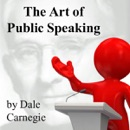 Download The Art of Public Speaking (Unabridged) MP3