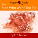 The Man Who Went Too Far: An E. F. Benson Ghost Story (Unabridged) MP3 Audiobook