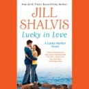 Lucky in Love: A Lucky Harbor Novel, Book 4 (Unabridged) MP3 Audiobook