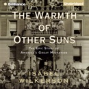 The Warmth of Other Suns: The Epic Story of America's Great Migration (Unabridged) MP3 Audiobook
