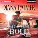 Wyoming Bold: Wyoming Men, Book 3 (Unabridged) MP3 Audiobook