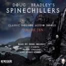 Doug Bradley's Spinechillers, Volume Ten: Classic Horror Short Stories (Unabridged) MP3 Audiobook