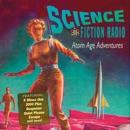 Science Fiction Radio: Atom Age Adventures MP3 Audiobook