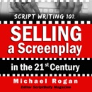 Download Script Writing 101: Selling a Screenplay in the 21st Century: ScriptBully Book Series (Unabridged) MP3