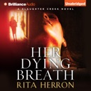 Her Dying Breath: A Slaughter Creek Novel, Book 2 (Unabridged) MP3 Audiobook