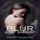 Blur: Night Roamers, Book 1 (Unabridged) MP3 Audiobook
