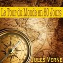 Le tour du monde en 80 jours. Voyages Extraordinaires MP3 Audiobook