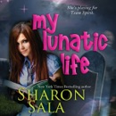 My Lunatic Life (Unabridged) MP3 Audiobook
