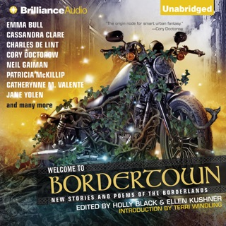 Welcome to Bordertown: New Stories and Poems of the Borderlands (Unabridged) E-Book Download