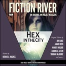 Fiction River: Hex in the City: An Original Anthology Magazine, Volume 5 (Unabridged) MP3 Audiobook