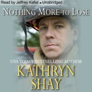 Nothing More to Lose: Hidden Cove Series, Volume 3 (Unabridged) MP3 Audiobook