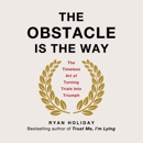 The Obstacle Is the Way: The Timeless Art of Turning Trials into Triumph (Unabridged) listen, audioBook reviews, mp3 download