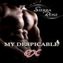 My Despicable Ex: The Ashly Roberts Saga, Part 1 (Unabridged) MP3 Audiobook