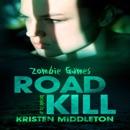 Road Kill: Zombie Games, Book 4 (Unabridged) MP3 Audiobook