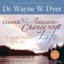 Change Your Thoughts - Change Your Life: Living the Wisdom of the Tao MP3 Audiobook