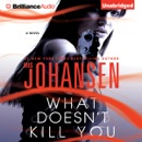 What Doesn't Kill You: A Novel (Unabridged) MP3 Audiobook