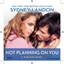 Not Planning on You: A Danvers Novel, Book 2 (Unabridged) MP3 Audiobook