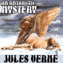 An Antarctic Mystery; or, The Sphinx of the Ice Fields: A Sequel to Edgar Allan Poe's 'The Narrative of Arthur Gordon Pym' (Unabridged) MP3 Audiobook